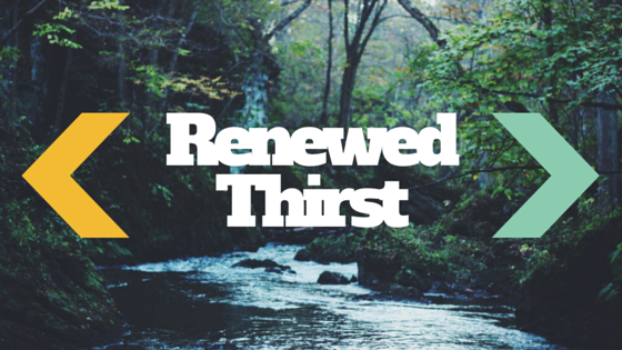 Renewed Thirst