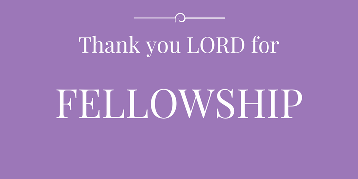 Thank you Lord for Fellowship